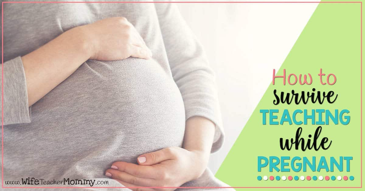 How To Survive Teaching While Pregnant Wife Teacher Mommy
