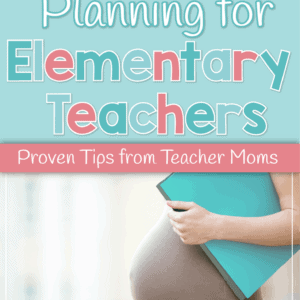 Preparing for maternity leave? These proven tips from teacher moms will help you get ready now so you can enjoy your bundle of joy!
