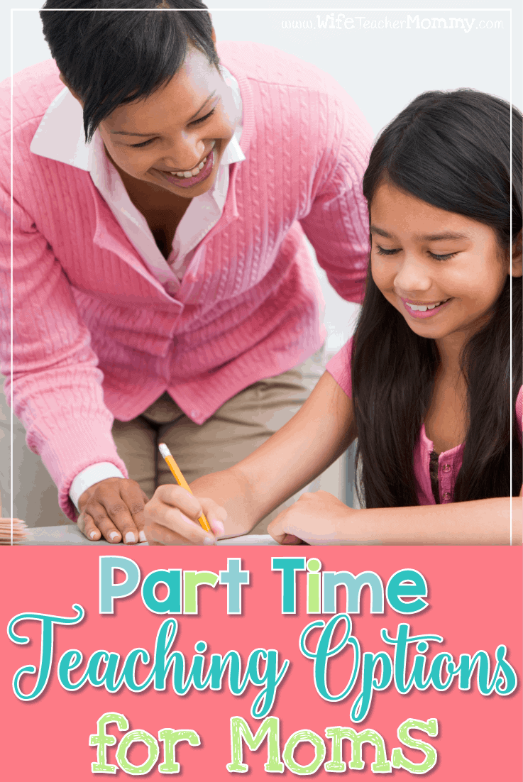 Finding the balance between full-time teacher and full-time mom can be tough. Here are a few part-time teaching options for moms. Perfect for busy teacher moms who love teaching, but want more time with their kids! #teachermom