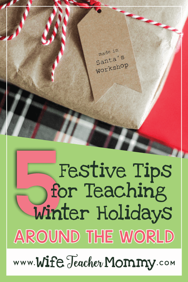 Tips for teaching winter holidays around the world in the classroom or homeschool! Teaching Christmas around the world activities are a great way for students to learn all about different cultures and countries. These tips are perfect for your holidays around the world unit or winter holidays around the world activities. Perfect for elementary students in 1st, 2nd, 3rd, 4th, and 5th grade! Holidays around the world for kids. #wifeteachermommy #teachersfollowteachers
