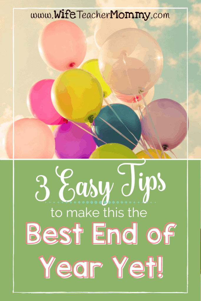 Balloons 3 Easy Tips for the Best End of the School Year