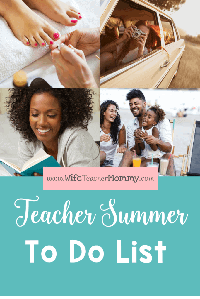 Teacher summer to do list- pedicure, read a book, spend time with family, road trip