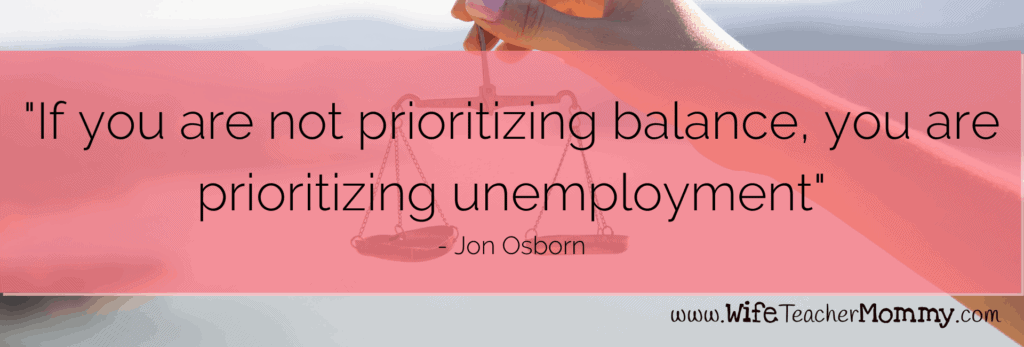 Jon Osborn quote to achieve teacher work/life balance