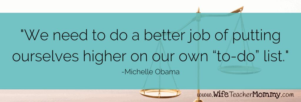 Michelle Obama quote to achieve teacher work/life balance