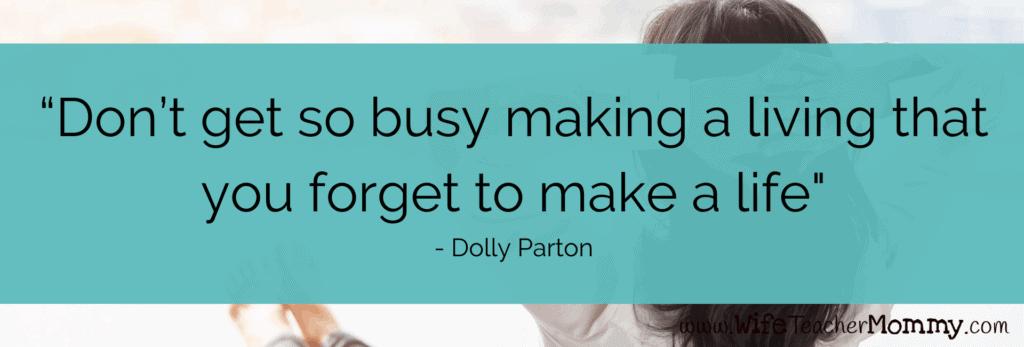 Dolly Parton quote to achieve teacher work/life balance