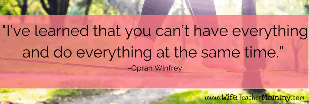 Oprah Winfrey quote to achieve teacher work/life balance