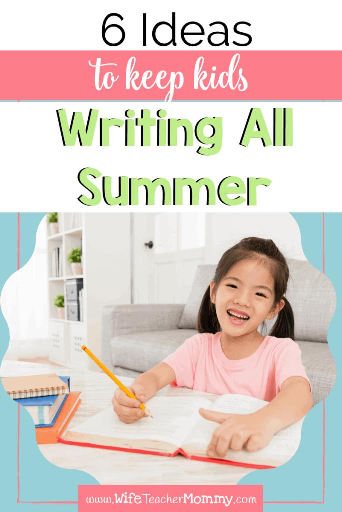 Girl writing 6 ideas to keep kids writing all summer long