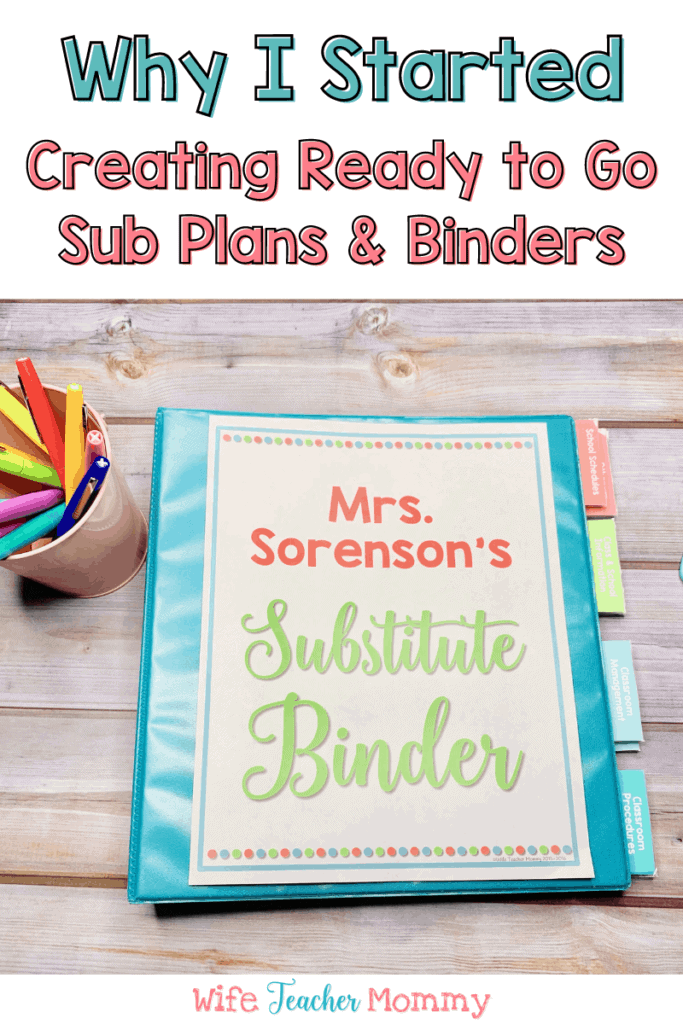 Why I Started Creating Ready to Go Sub Plans & Binders