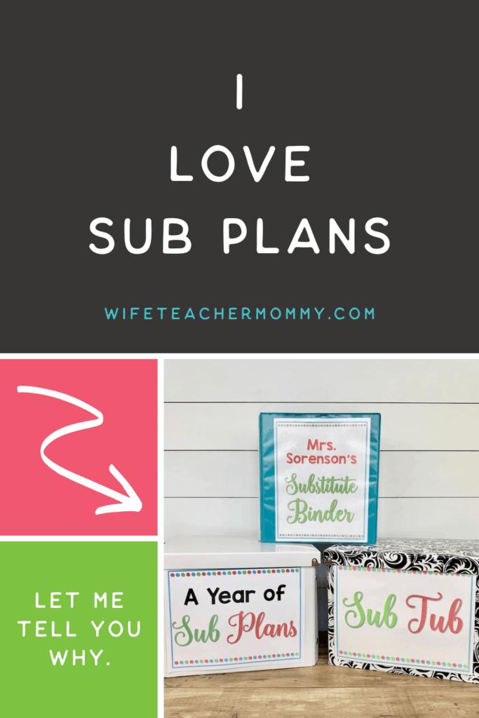 I love sub plans, sub binder, sub tub